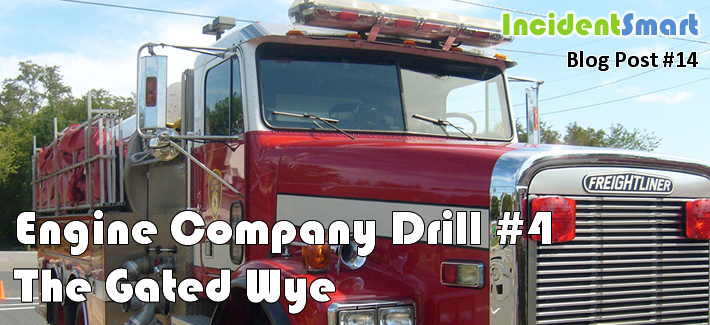 Engine Company Drill #4: The Gated Wye