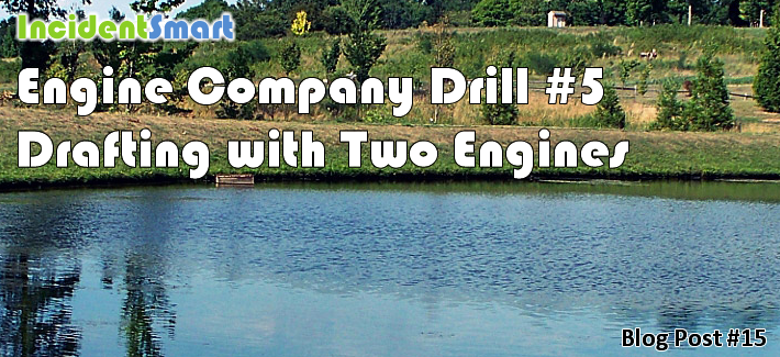 Engine Company Drill #5: Drafting with Two Engines