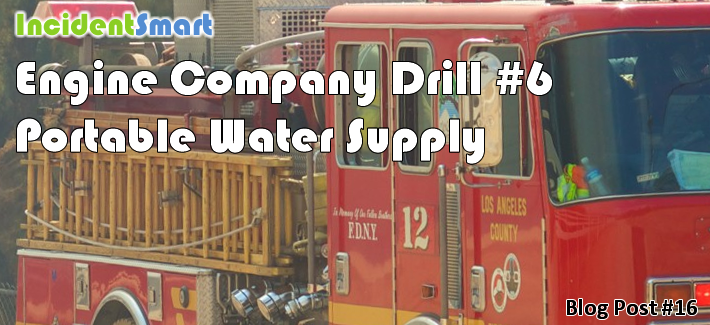 Engine Company Drill #6: Portable Water Supply