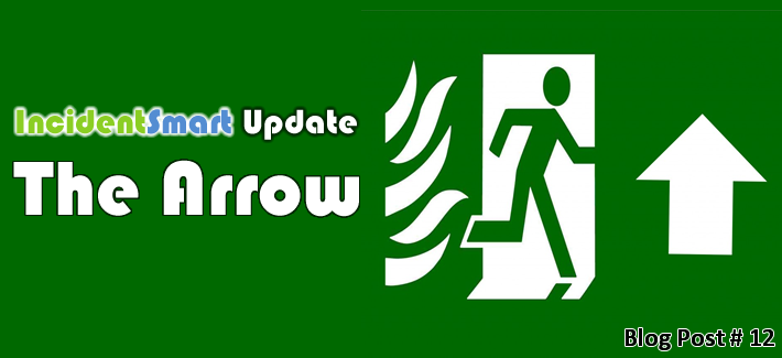 IncidentSmart Update: The Arrow